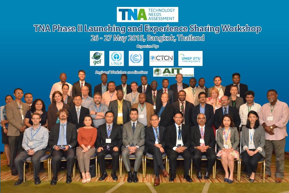 TNA Phase II Launching and Experience Sharing Workshop, Bangkok, Thailand: 26-27 May 2015